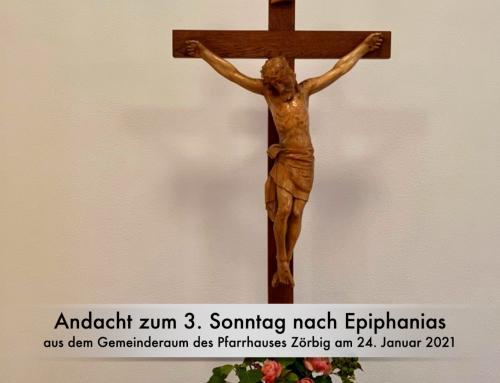 Andacht zum 3. Sonntag nach Epiphanias aus dem Gemeinderaum des Pfarrhauses in Zörbig