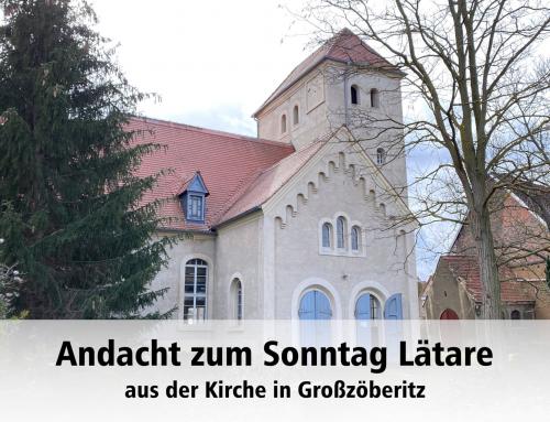Andacht zum Sonntag Lätare aus der Kirche in Großzöberitz