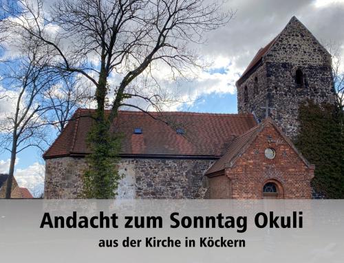 Andacht zum Sonntag Okuli aus der Kirche in Köckern